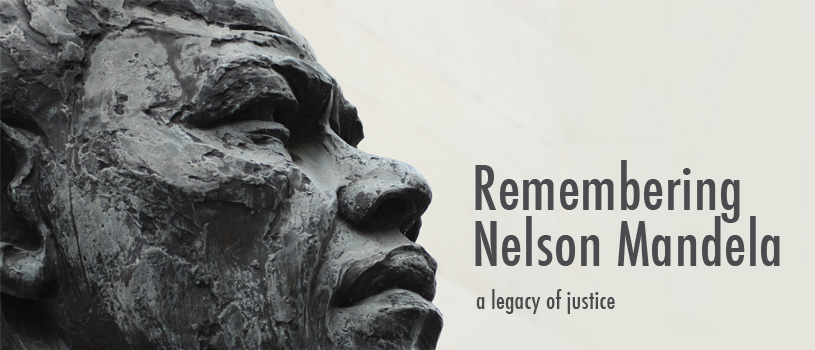 Remembering Nelson Mandela: A Legacy of Justice