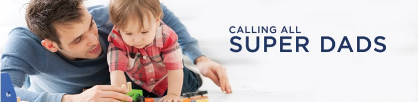 Calling All Super Dads!