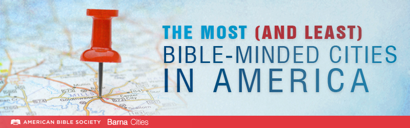 The Most and Least Bible-Minded Cities in America