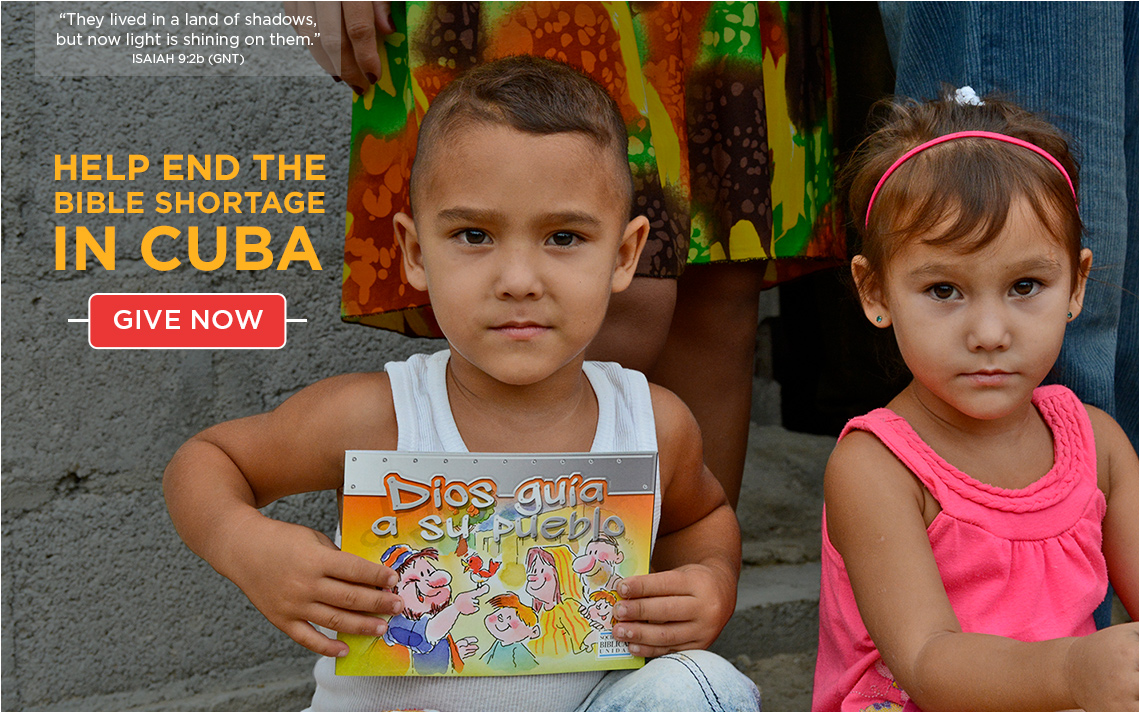 Help end the Bible shortage in Cuba. GIVE NOW >