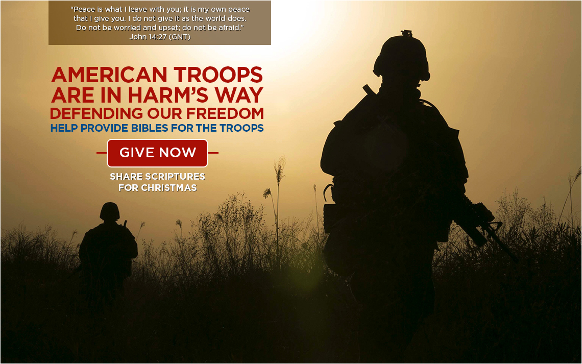 American troops are in harm's way defending our freedom. Help provide Bibles for the troops. GIVE NOW >