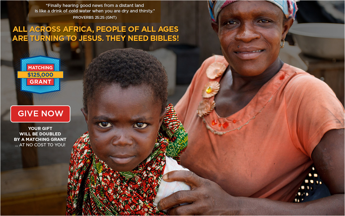 All across Africa, people of all ages are turning to Jesus. They need Bibles! GIVE NOW >