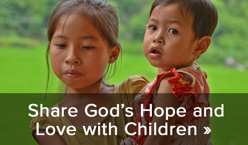 Share God's Hope and Love with Children >
