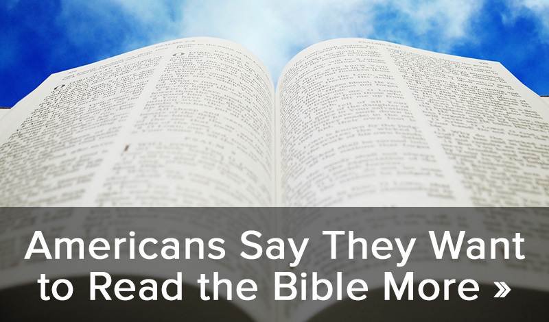 Americans say they want to read the Bible more >