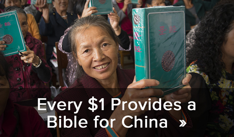 Every $1 provides a Bible for China!