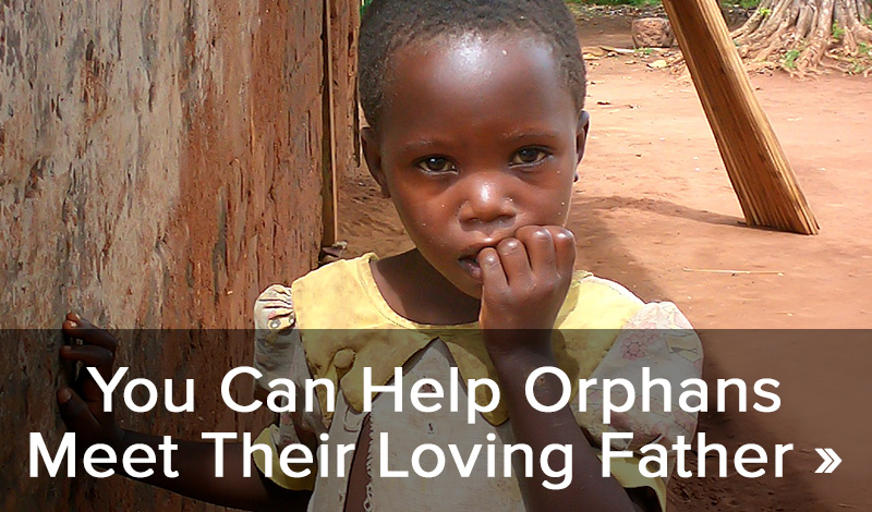 You can help orphans meet their loving father >
