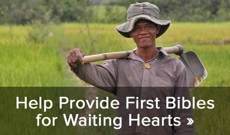 Help Provide First Bibles for Waiting Hearts >
