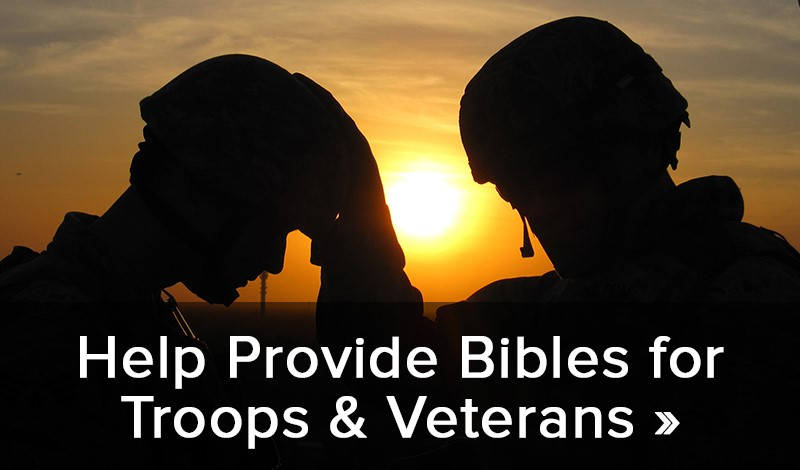 Help Provide Bibles for Troops & Veterans >>