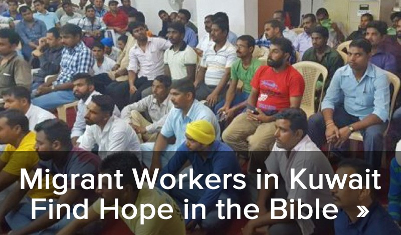 Migrant Workers in Kuwait Find Hope in the Bible >>