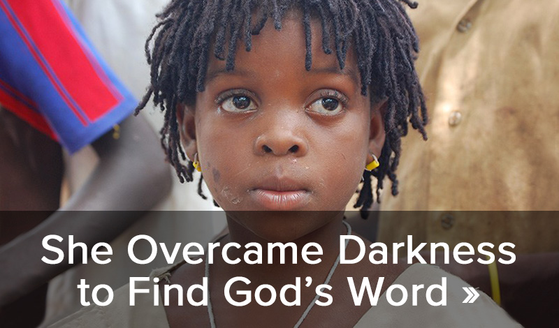 She Overcame the Darkness to Find God's Word
