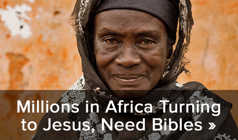 Millions in Africa Turning to Jesus, Need Bibles >