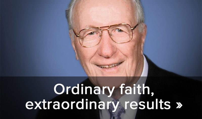 Ordinary faith, extraordinary results