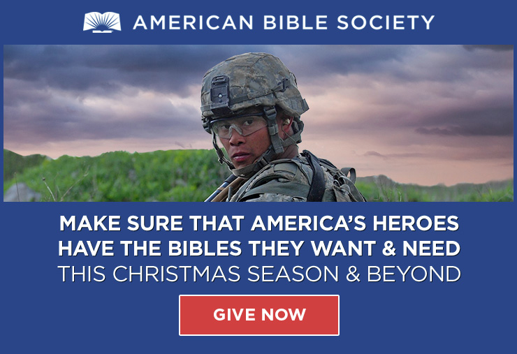 Make sure that America's heroes have the Bibles they want and need this Christmas season and beyond. Give now.